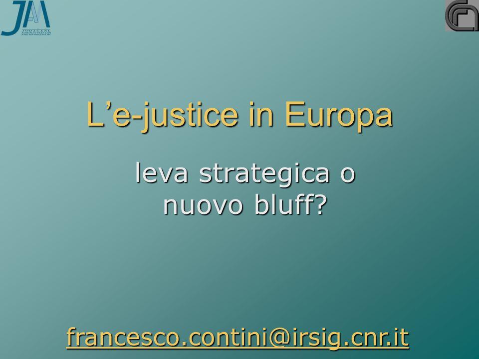 L'IRSIG-CNR e l'ICT nella giustizia  15 anni di ricerche in Italia e in Europa  Forze di lungo periodo che stanno agendo sulla giustizia –Qualità del servizio erogato (tempi, consistenza, forme di accountability) –ICT –Risorse calanti  Interazioni tra assetti –istituzionali –organizzativi –tecnologici