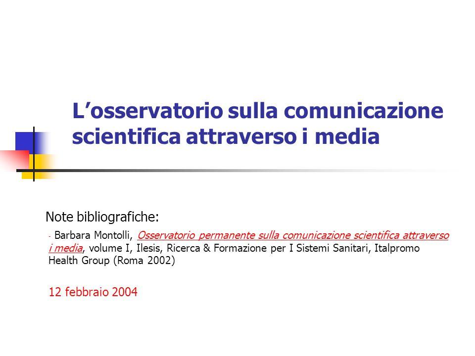 L'osservatorio sulla comunicazione scientifica attraverso i media Note bibliografiche: - Barbara Montolli, Osservatorio permanente sulla comunicazione