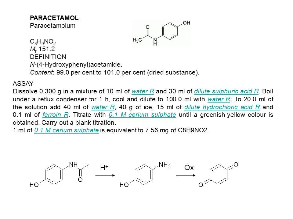 PARACETAMOL Paracetamolum C 8 H 9 NO 2 M r 151.2 DEFINITION N-(4-Hydroxyphenyl)acetamide.