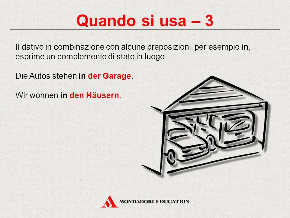 Quando si usa – 3 Il dativo in combinazione con alcune preposizioni, per esempio in, esprime un complemento di stato in luogo. Die Autos stehen in der
