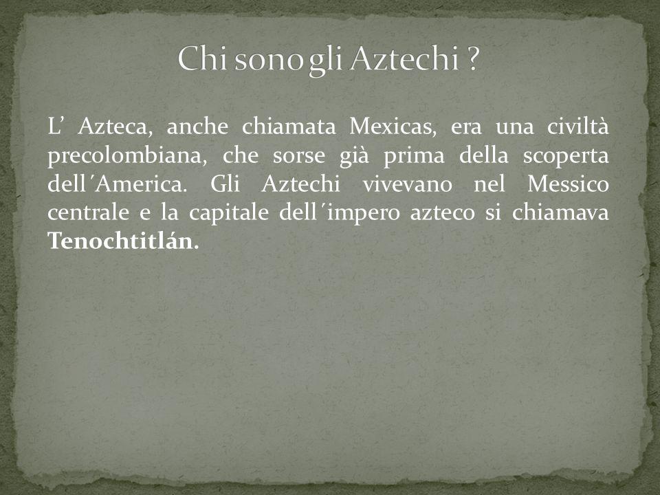 L' Azteca, anche chiamata Mexicas, era una civiltà precolombiana, che sorse già prima della scoperta dell´America.