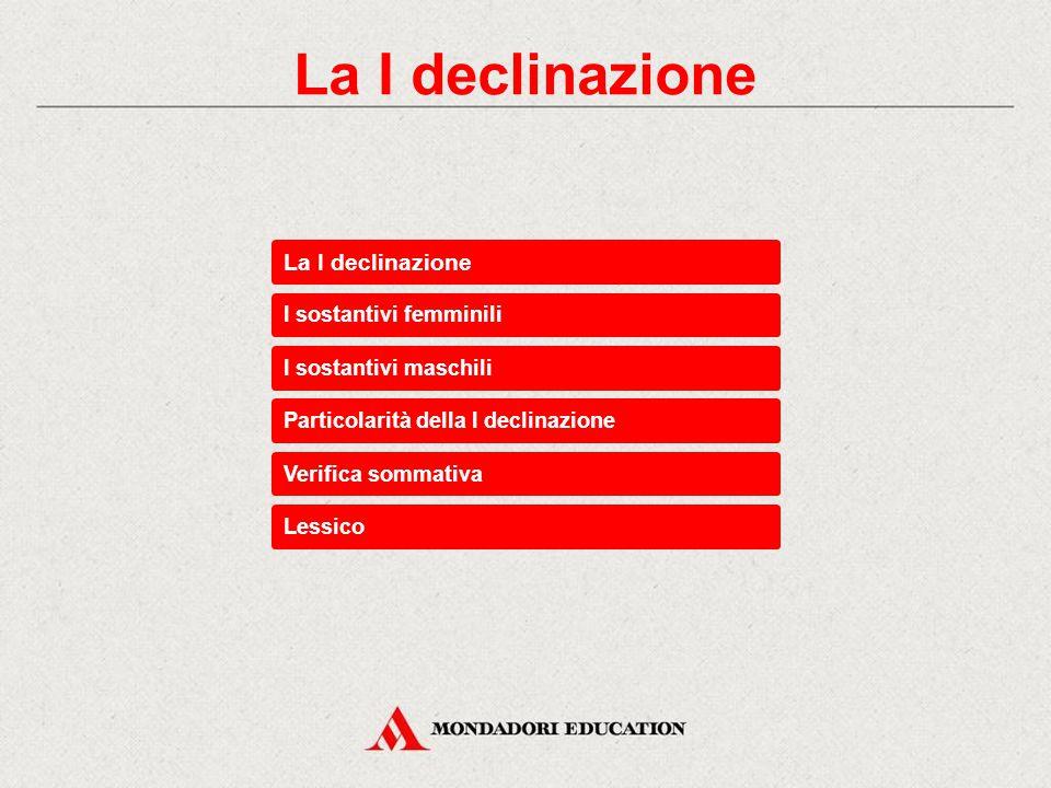 La I declinazione