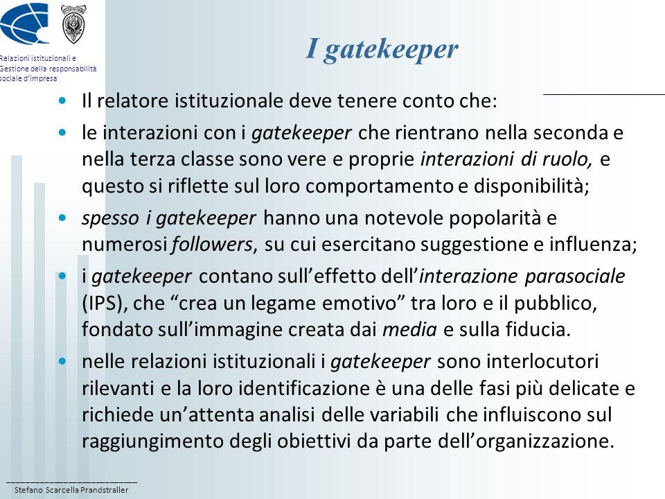 ____________________________ Stefano Scarcella Prandstraller Relazioni istituzionali e Gestione della responsabilità sociale d'impresa I gatekeeper Il