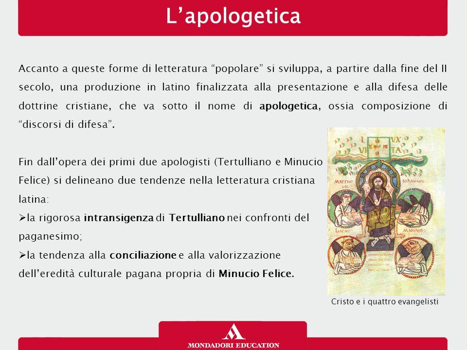 """L'apologetica Accanto a queste forme di letteratura """"popolare"""" si sviluppa, a partire dalla fine del II secolo, una produzione in latino finalizzata a"""
