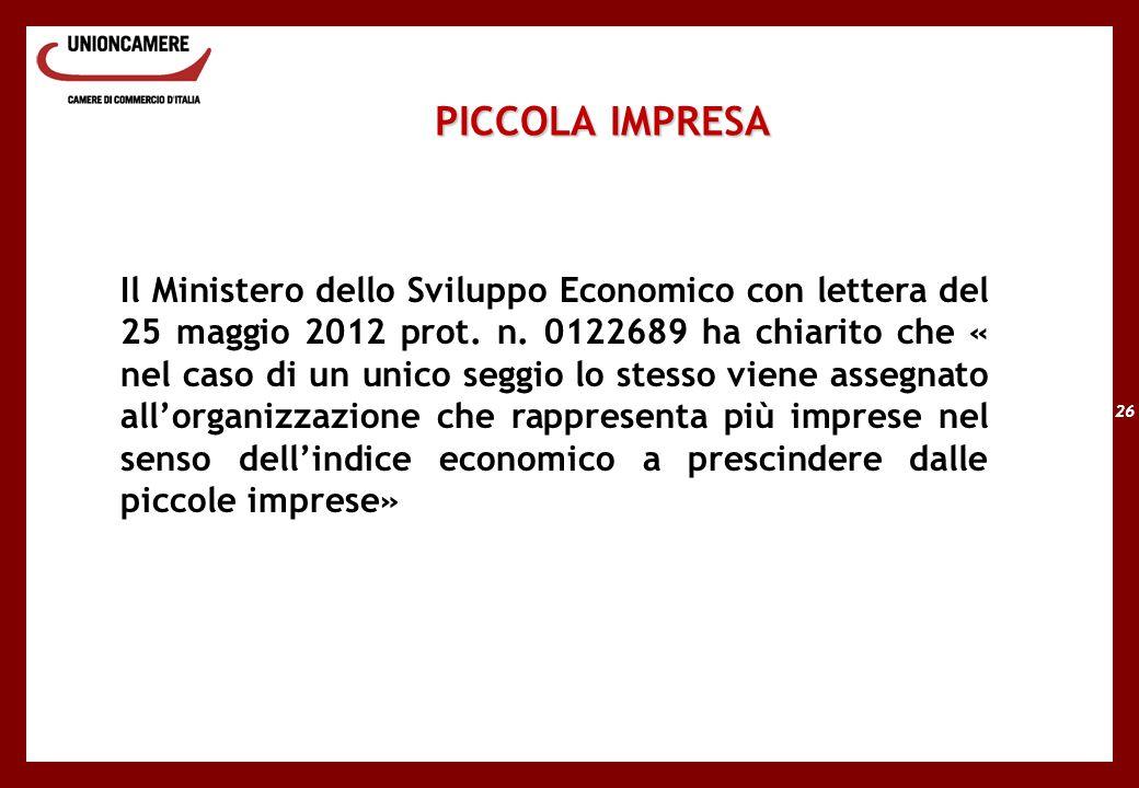 26 PICCOLA IMPRESA Il Ministero dello Sviluppo Economico con lettera del 25 maggio 2012 prot.