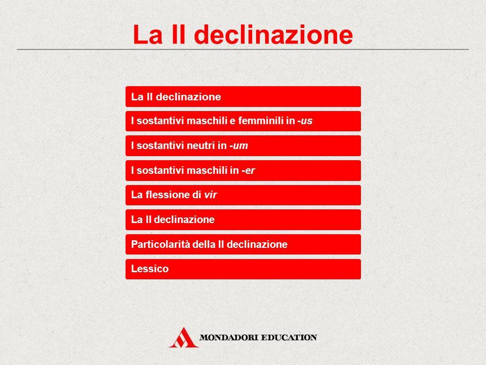 La II declinazione