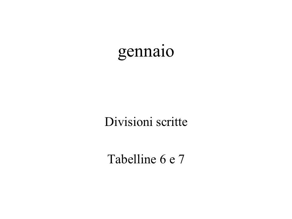 gennaio Divisioni scritte Tabelline 6 e 7