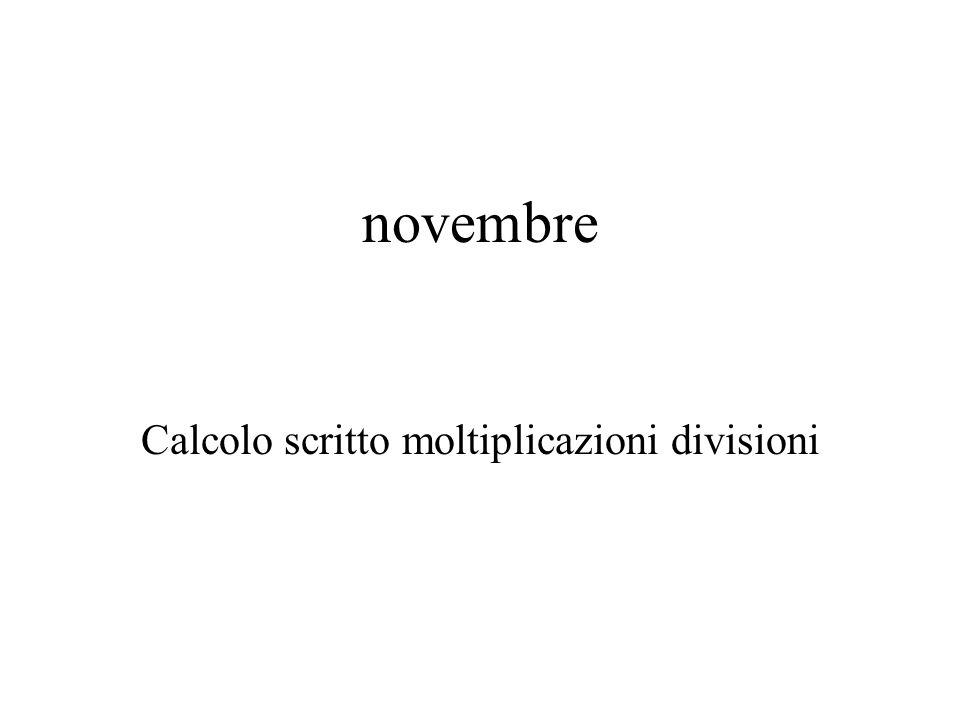 novembre Calcolo scritto moltiplicazioni divisioni