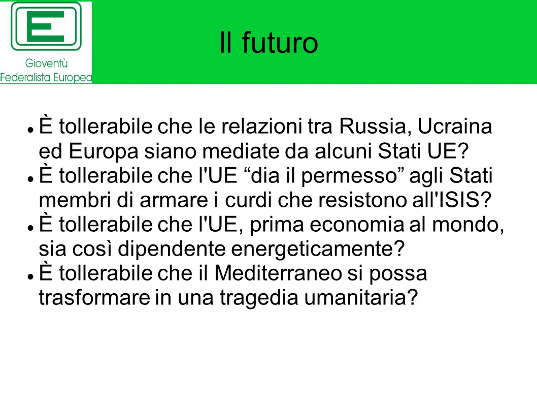 Il futuro È tollerabile che le relazioni tra Russia, Ucraina ed Europa siano mediate da alcuni Stati UE.