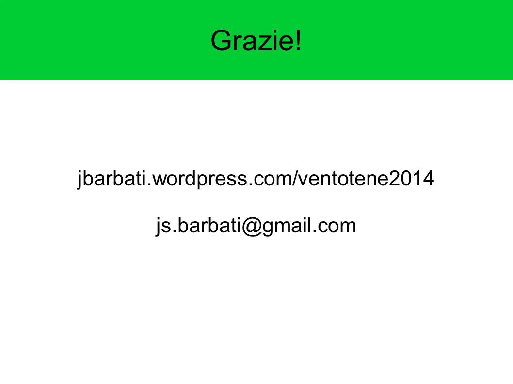 Grazie! jbarbati.wordpress.com/ventotene2014 js.barbati@gmail.com