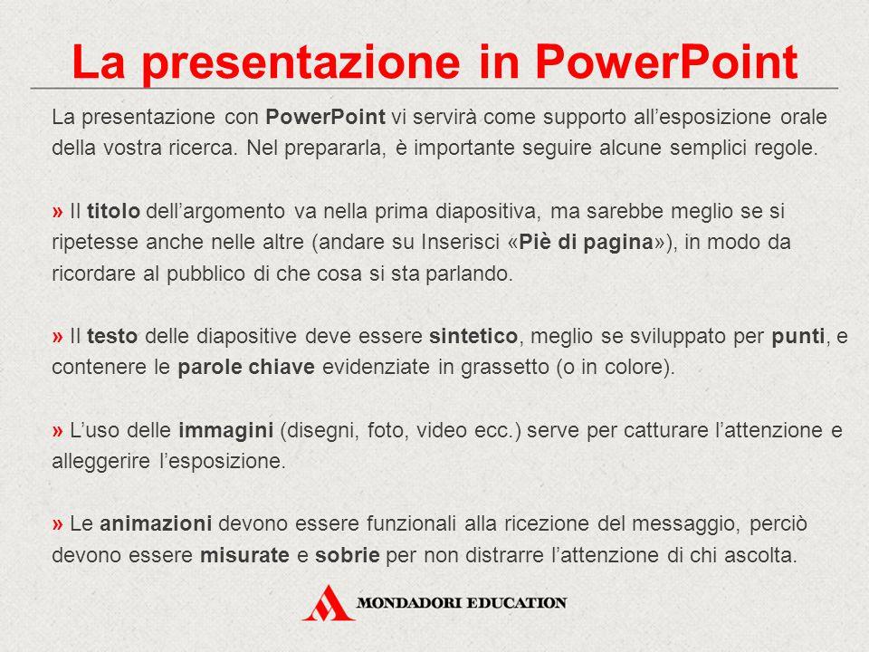 La presentazione con PowerPoint vi servirà come supporto all'esposizione orale della vostra ricerca. Nel prepararla, è importante seguire alcune sempl