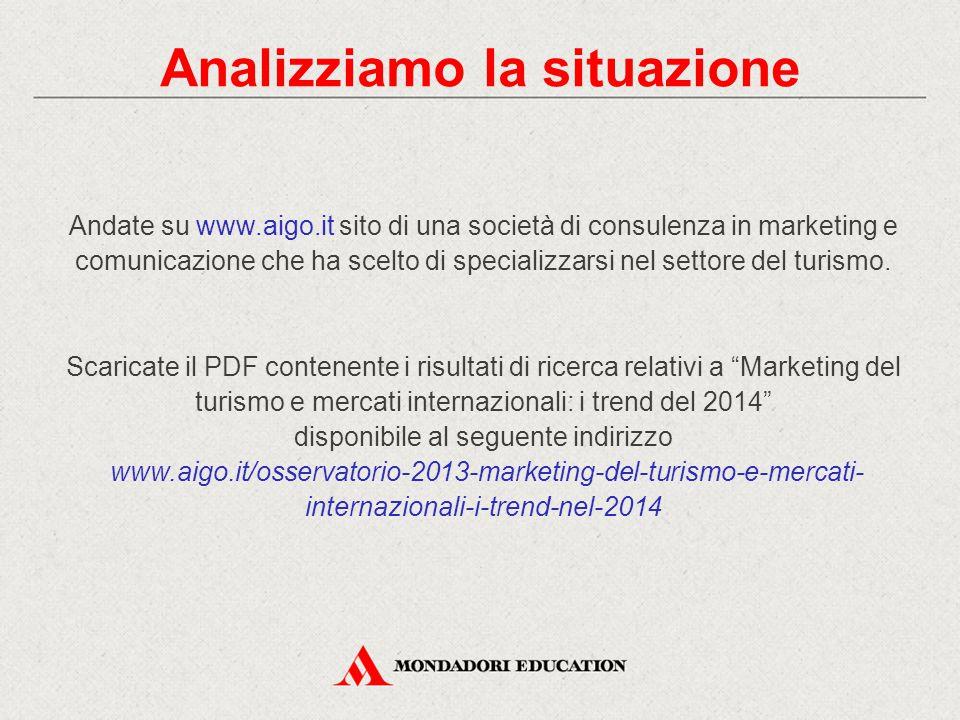 Analizziamo la situazione Andate su www.aigo.it sito di una società di consulenza in marketing e comunicazione che ha scelto di specializzarsi nel settore del turismo.