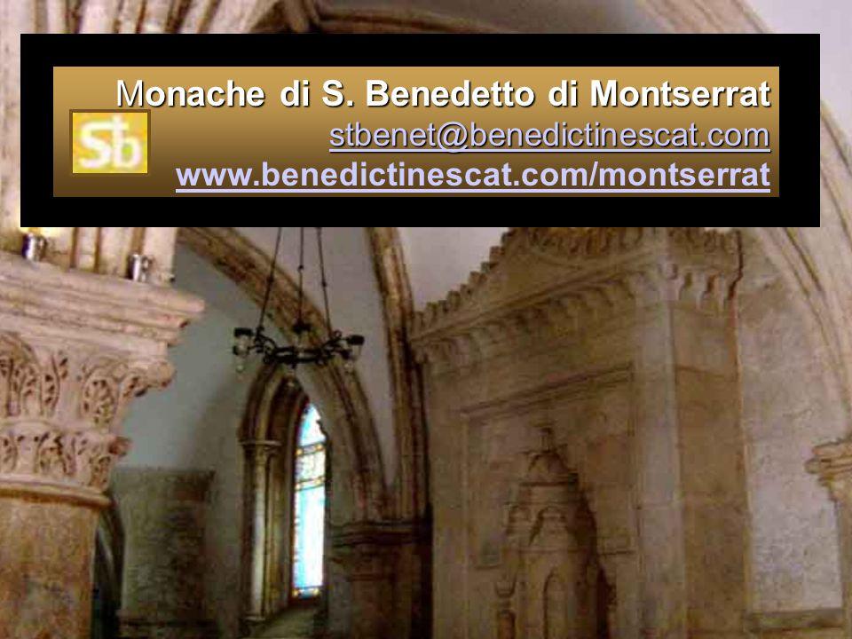 Monache di S. Benedetto di Montserrat stbenet@benedictinescat.com Monache di S. Benedetto di Montserrat stbenet@benedictinescat.com www.benedictinesca
