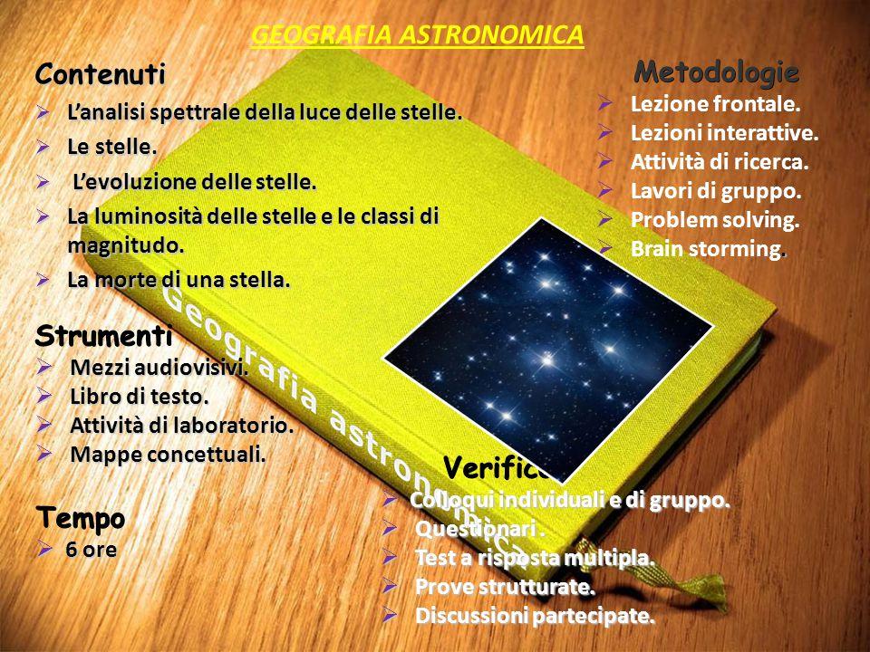 Contenuti  L'analisi spettrale della luce delle stelle.  Le stelle.  L'evoluzione delle stelle.  La luminosità delle stelle e le classi di magnitu