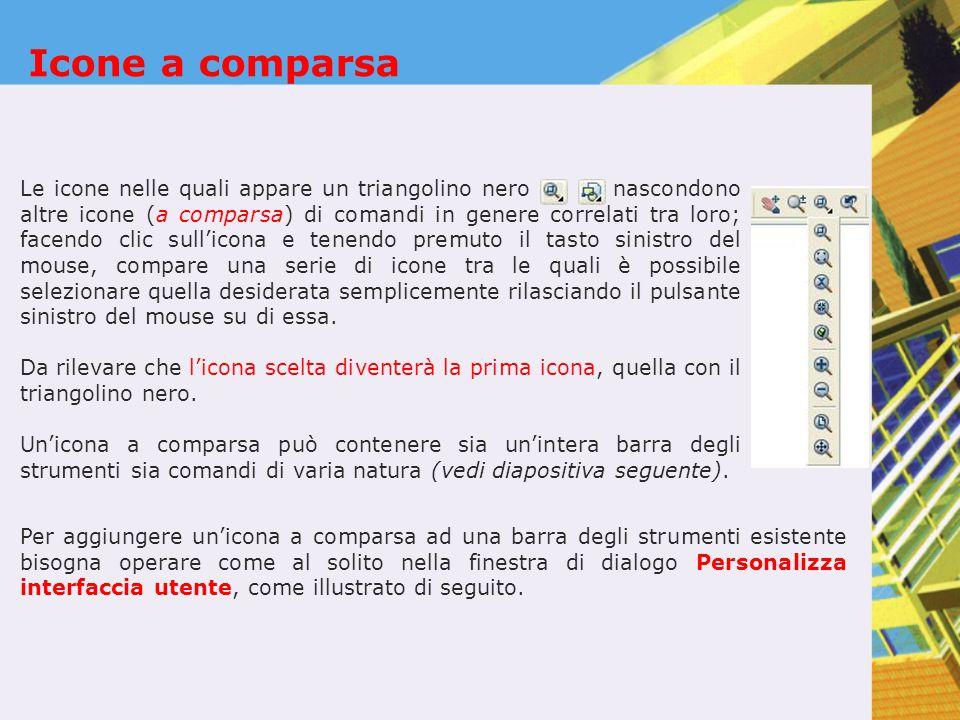 Icone a comparsa Le icone nelle quali appare un triangolino nero nascondono altre icone (a comparsa) di comandi in genere correlati tra loro; facendo