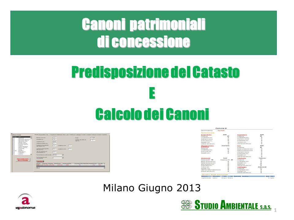 Predisposizione del Catasto E Calcolo dei Canoni Milano Giugno 2013 1 Canoni patrimoniali di concessione