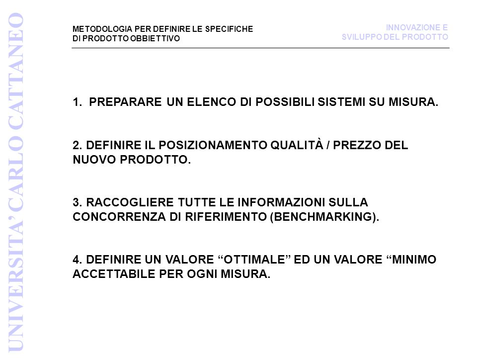METODOLOGIA PER DEFINIRE LE SPECIFICHE DI PRODOTTO OBBIETTIVO 1.