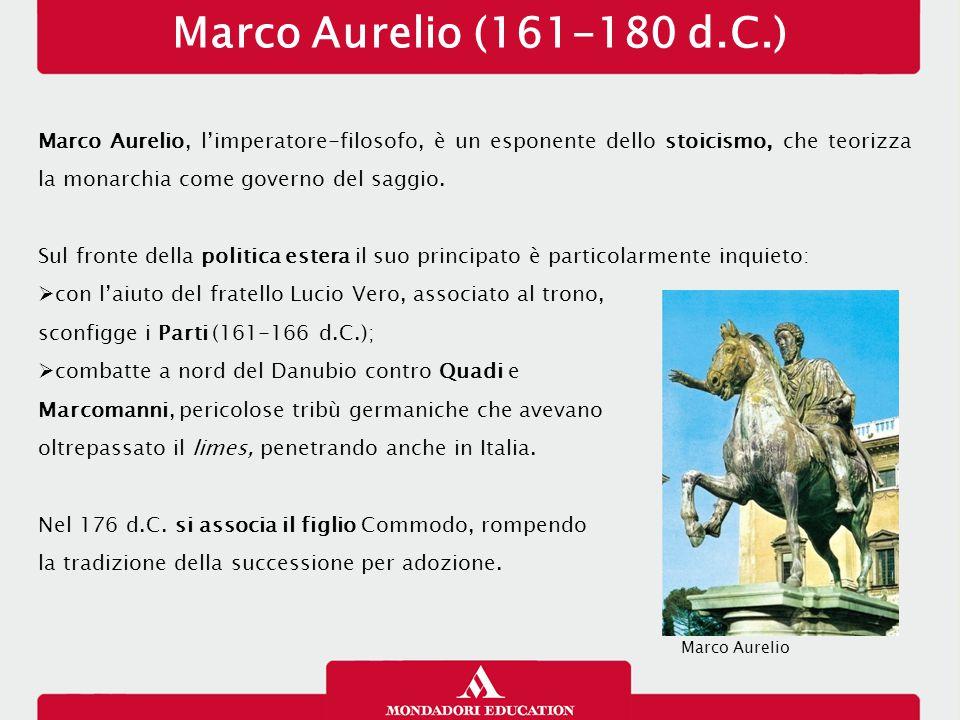 Commodo (180-192 d.C.) Conclusa la guerra sul fronte danubiano patteggiando la pace con i nemici in cambio del versamento di un'indennità di guerra, Lucio Aurelio Commodo si aliena le simpatie dei soldati.
