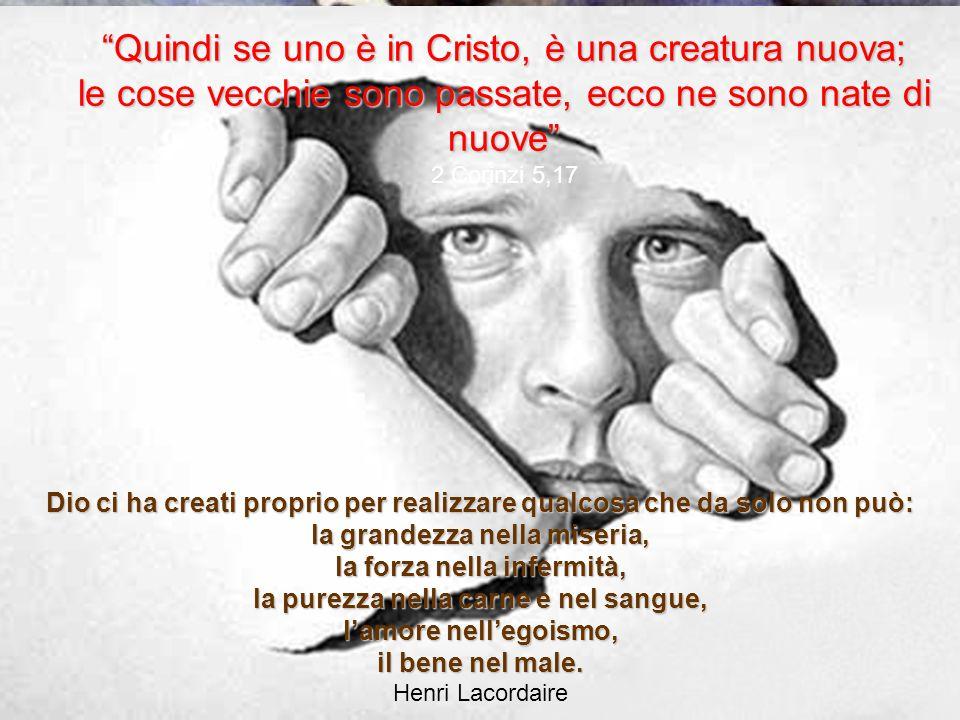 """""""Quindi se uno è in Cristo, è una creatura nuova; le cose vecchie sono passate, ecco ne sono nate di nuove"""" 2 Corinzi 5,17 Dio ci ha creati proprio pe"""