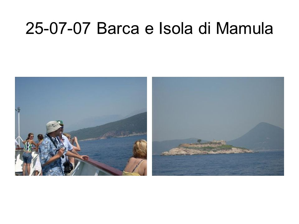25-07-07 Barca e Isola di Mamula