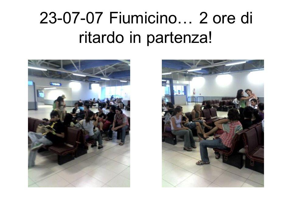 23-07-07 Fiumicino… 2 ore di ritardo in partenza!