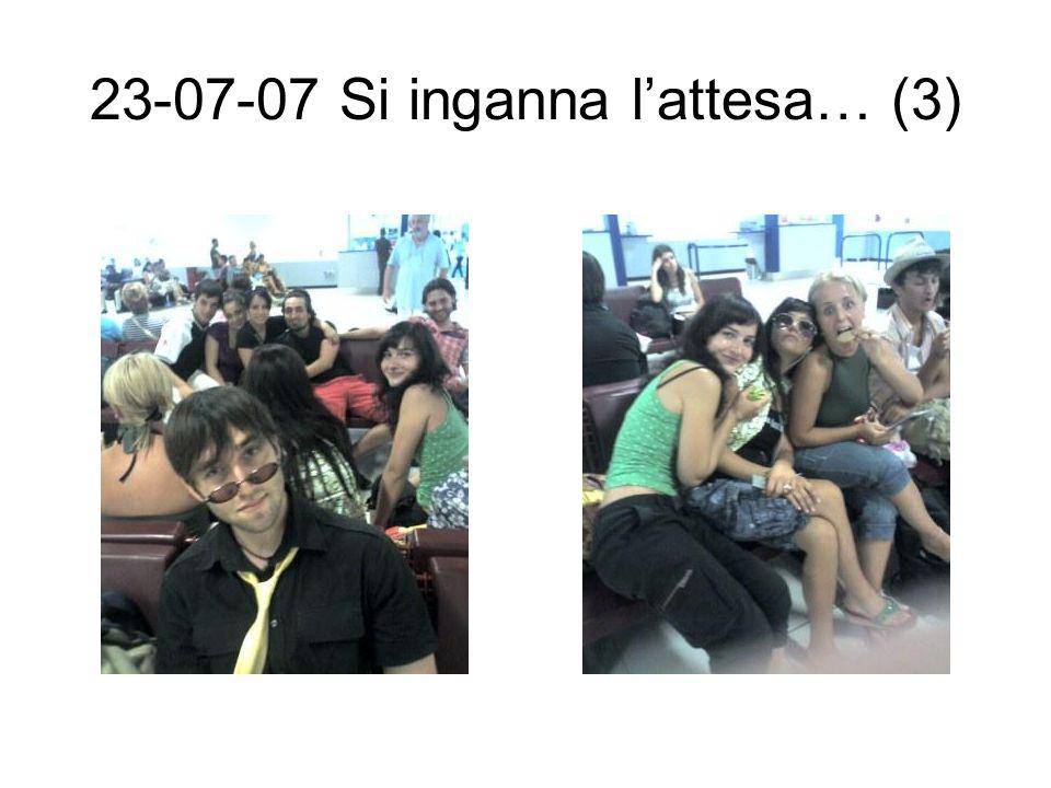 23-07-07 Si inganna l'attesa… (3)