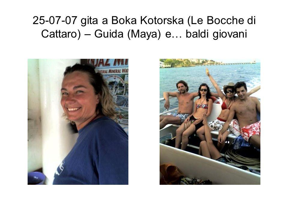 25-07-07 gita a Boka Kotorska (Le Bocche di Cattaro) – Guida (Maya) e… baldi giovani
