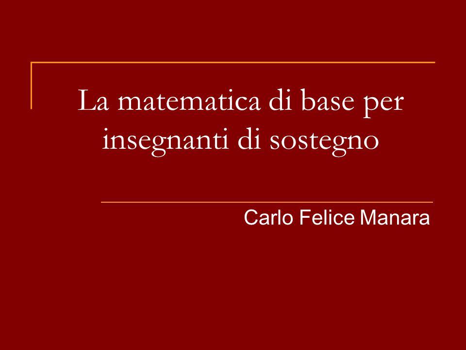 La matematica di base per insegnanti di sostegno Carlo Felice Manara