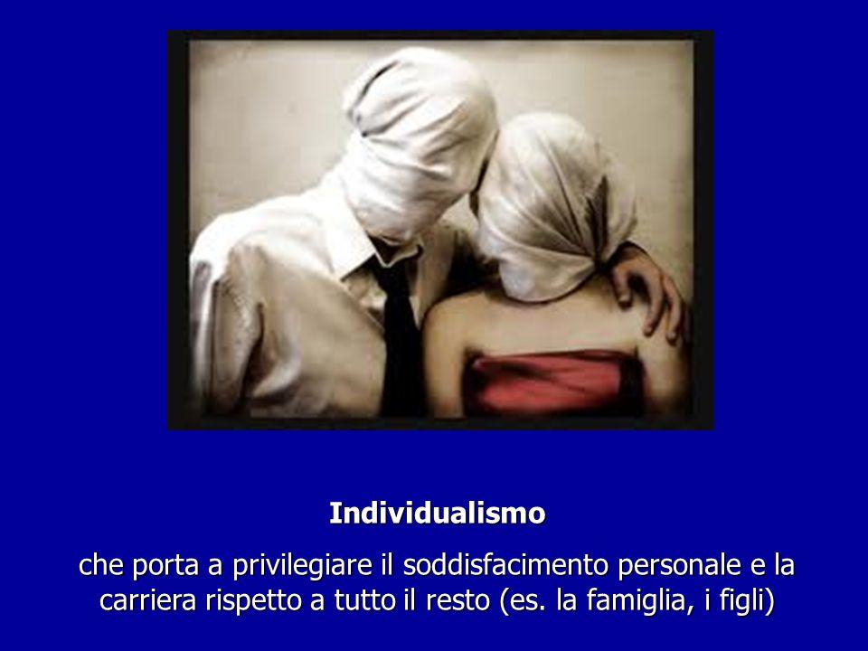 dell' amore romantico (ricerca di una relazione emotiva-affettiva che procuri una realizzazione personale a chi la vive)