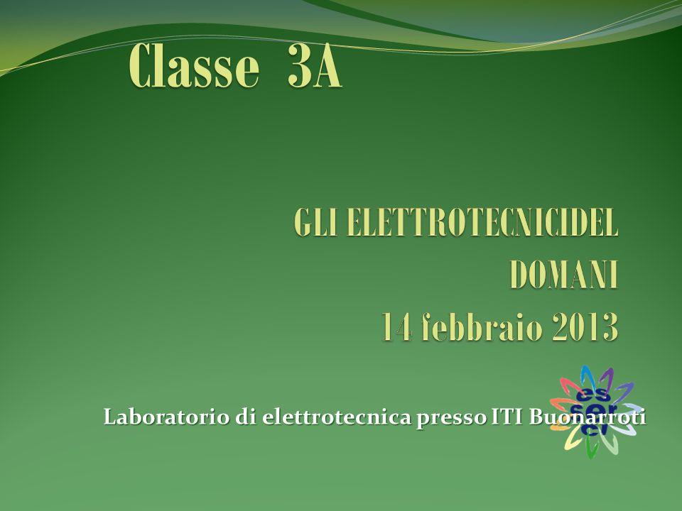 Laboratorio di elettrotecnica presso ITI Buonarroti Classe 3A