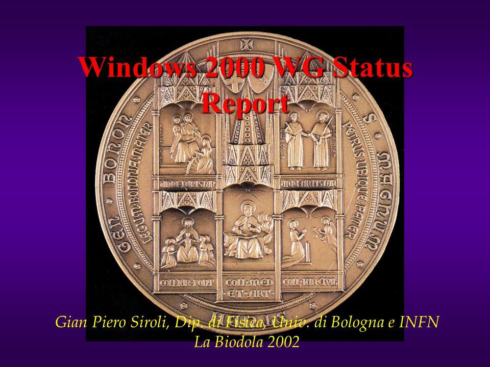 Windows 2000 WG Status Report Gian Piero Siroli, Dip.
