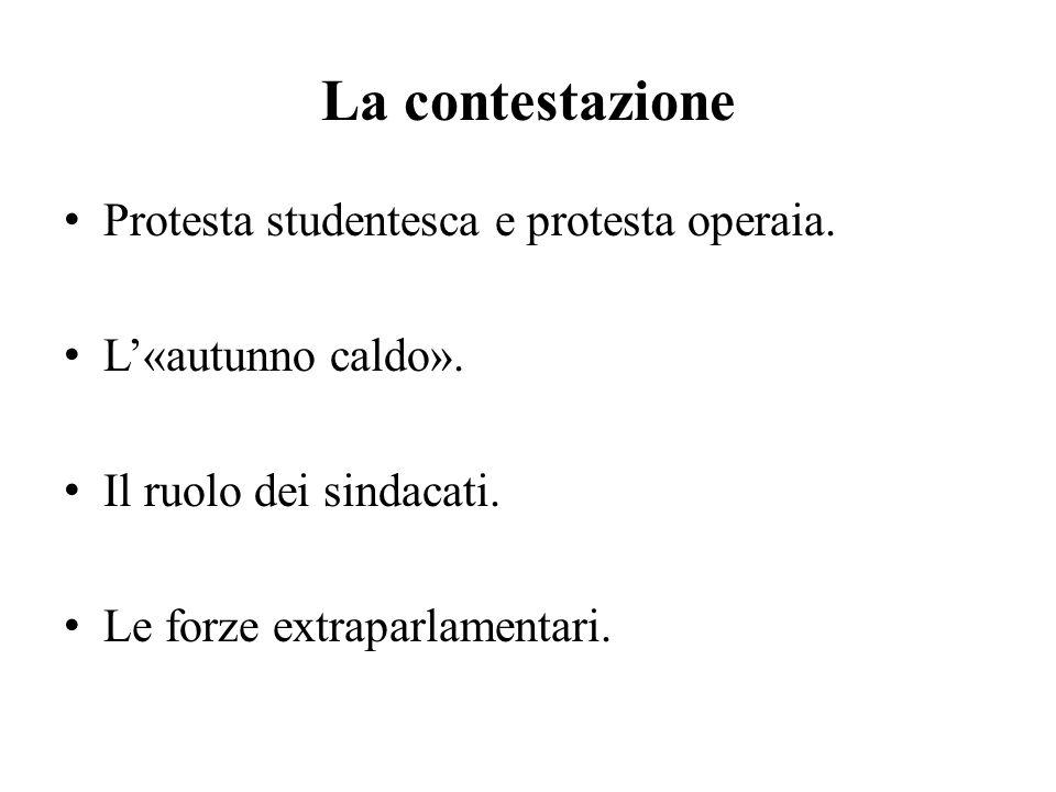 La contestazione Protesta studentesca e protesta operaia.