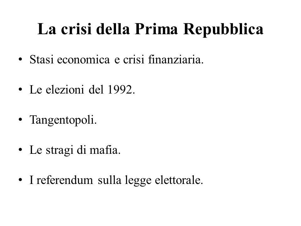 La crisi della Prima Repubblica Stasi economica e crisi finanziaria.