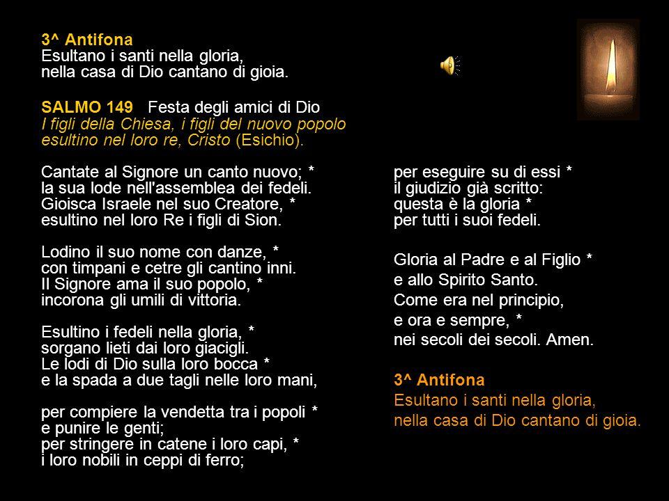 2^ Antifona Servi del Signore, benedite il Signore in eterno.