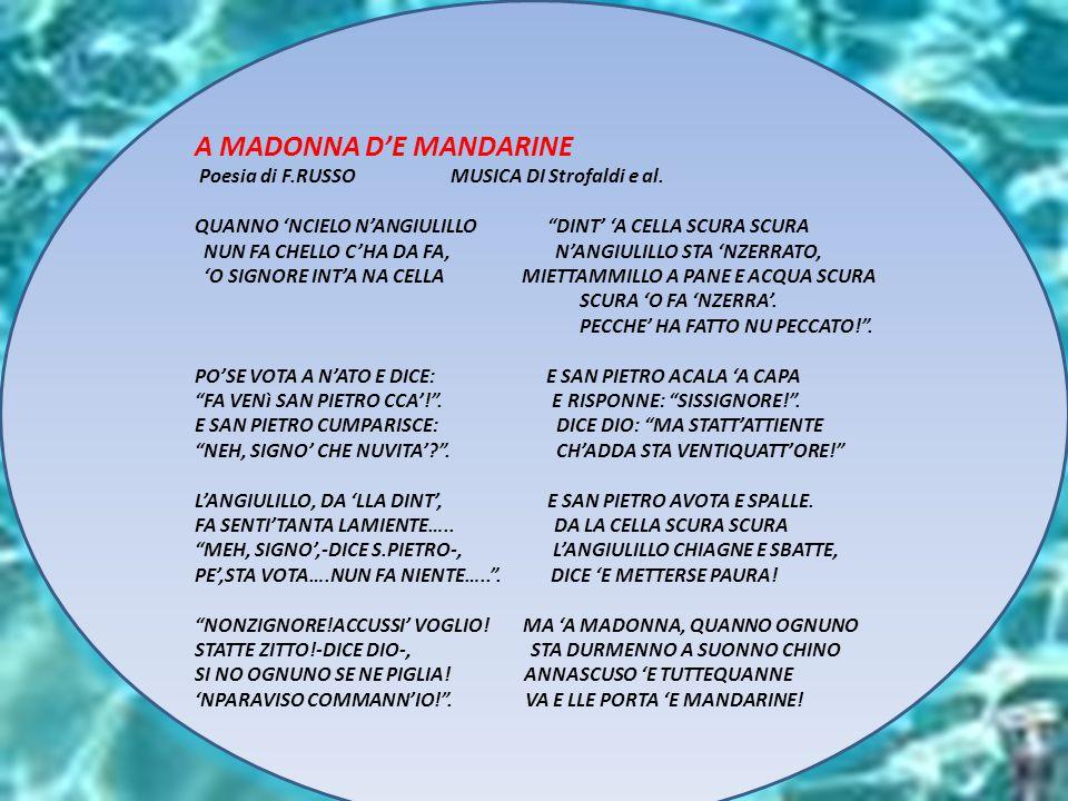 """A MADONNA D'E MANDARINE Poesia di F.RUSSO MUSICA DI Strofaldi e al. QUANNO 'NCIELO N'ANGIULILLO """"DINT' 'A CELLA SCURA SCURA NUN FA CHELLO C'HA DA FA,"""