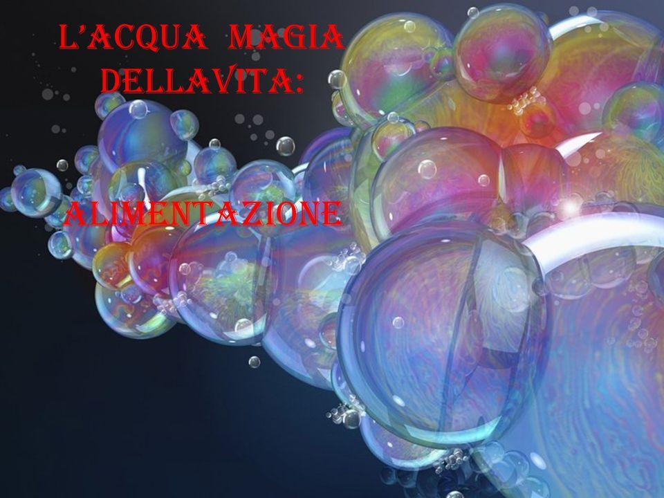 L'Acqua Magia dELLAVita: ALIMENTAZIONE