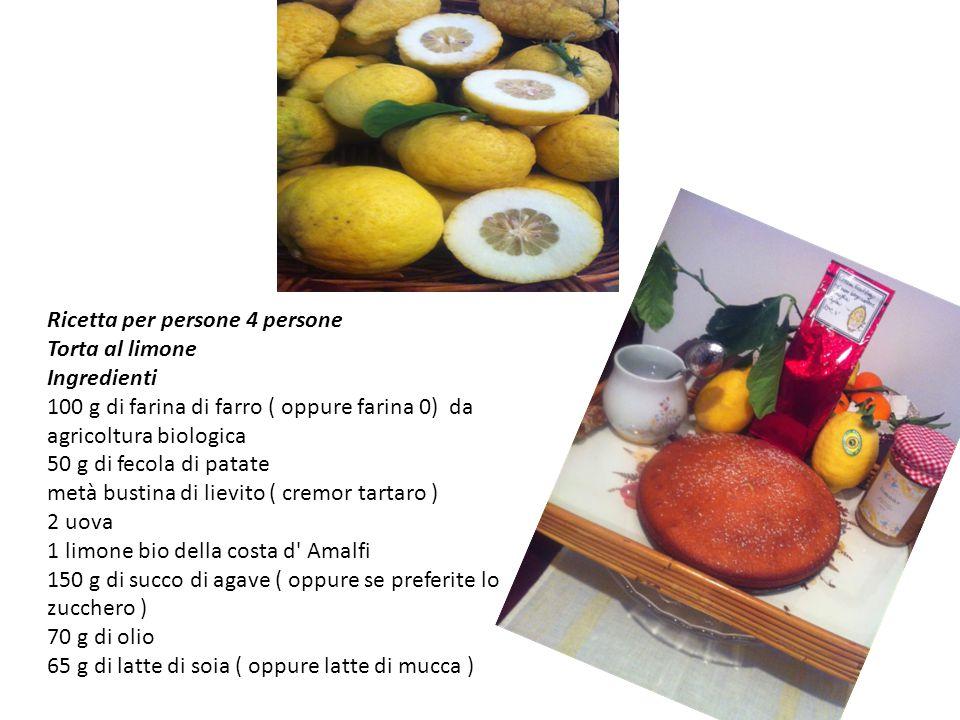 Ricetta per persone 4 persone Torta al limone Ingredienti 100 g di farina di farro ( oppure farina 0) da agricoltura biologica 50 g di fecola di patat
