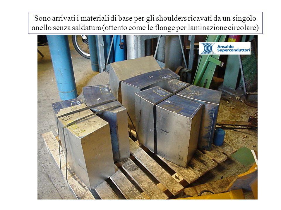 Sono arrivati i materiali di base per gli shoulders ricavati da un singolo anello senza saldatura (ottento come le flange per laminazione circolare)