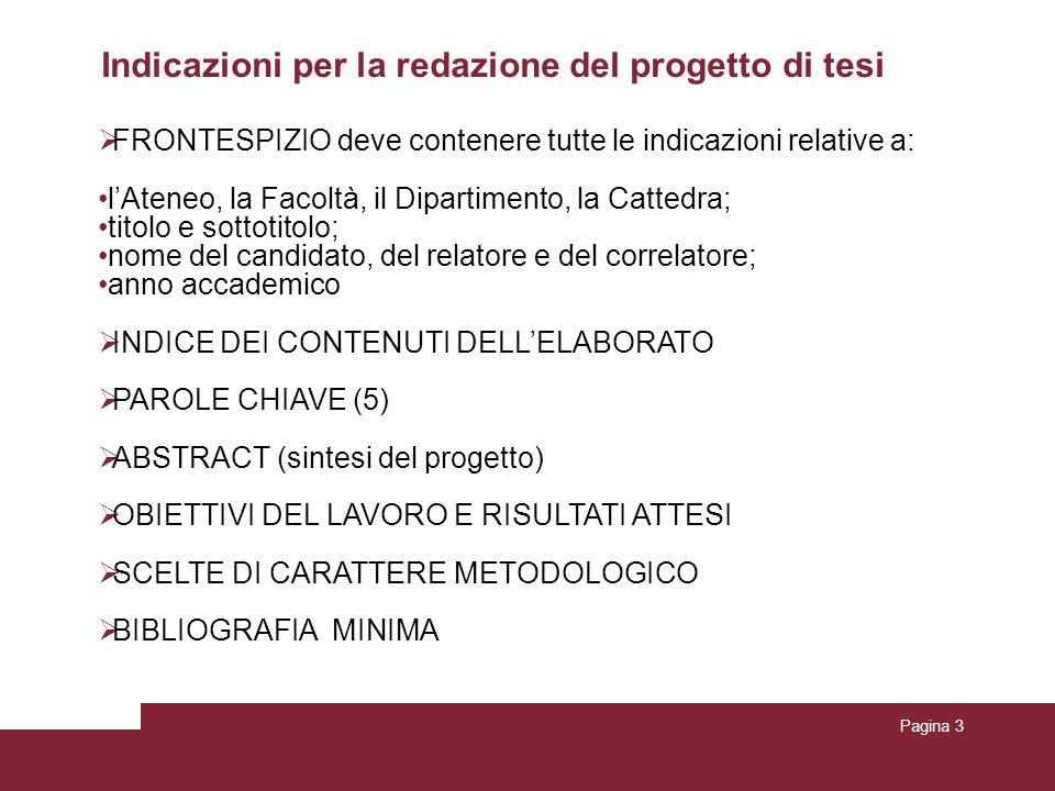 Indicazioni per la redazione del progetto di tesi Pagina 3  FRONTESPIZIO deve contenere tutte le indicazioni relative a: l'Ateneo, la Facoltà, il Dip