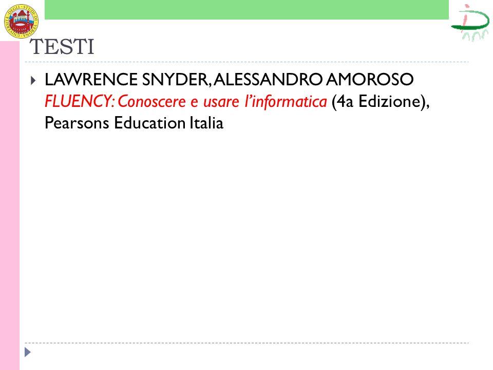 TESTI  LAWRENCE SNYDER, ALESSANDRO AMOROSO FLUENCY: Conoscere e usare l'informatica (4a Edizione), Pearsons Education Italia