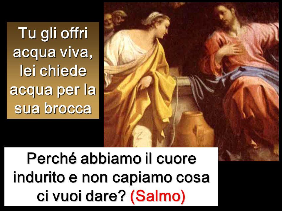 """Gesù le risponde: «Se tu conoscessi il dono di Dio e chi è colui che ti dice: """"Dammi da bere!"""", tu avresti chiesto a lui ed egli ti avrebbe dato acqua"""