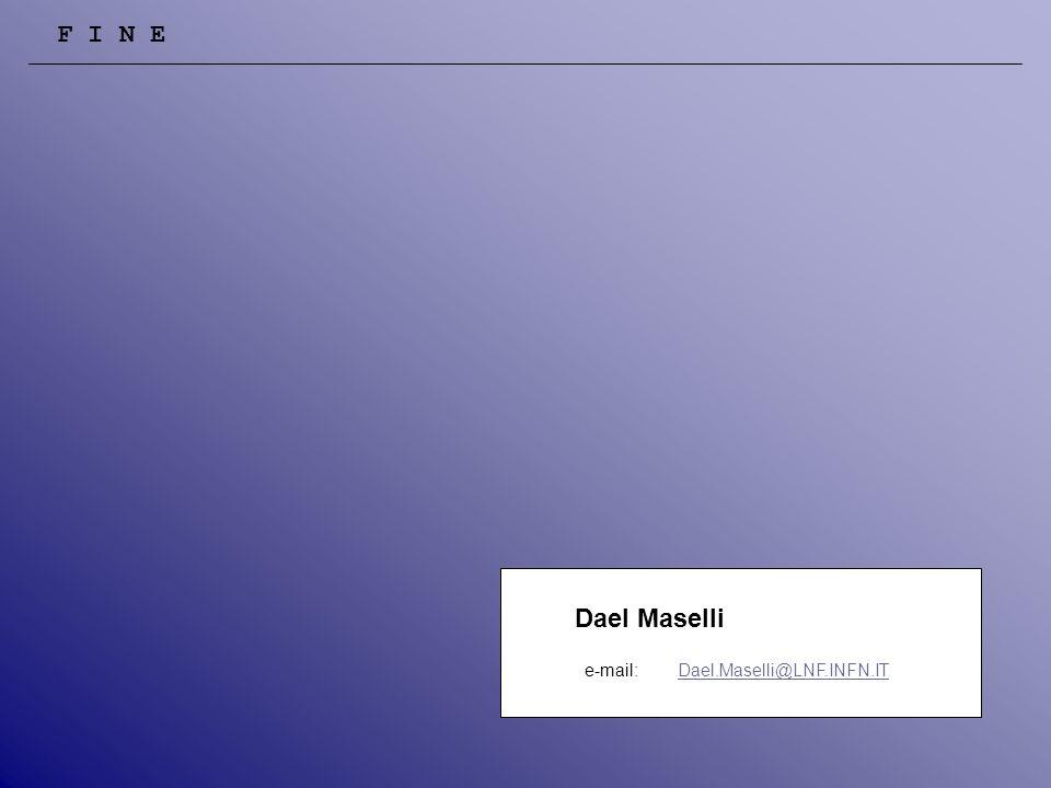 Dael Maselli e-mail: Dael.Maselli@LNF.INFN.ITDael.Maselli@LNF.INFN.IT F I N E