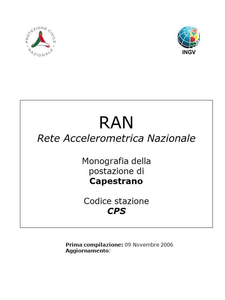 RAN Rete Accelerometrica Nazionale Monografia della postazione di Capestrano Codice stazione CPS Prima compilazione: 09 Novembre 2006 Aggiornamento: