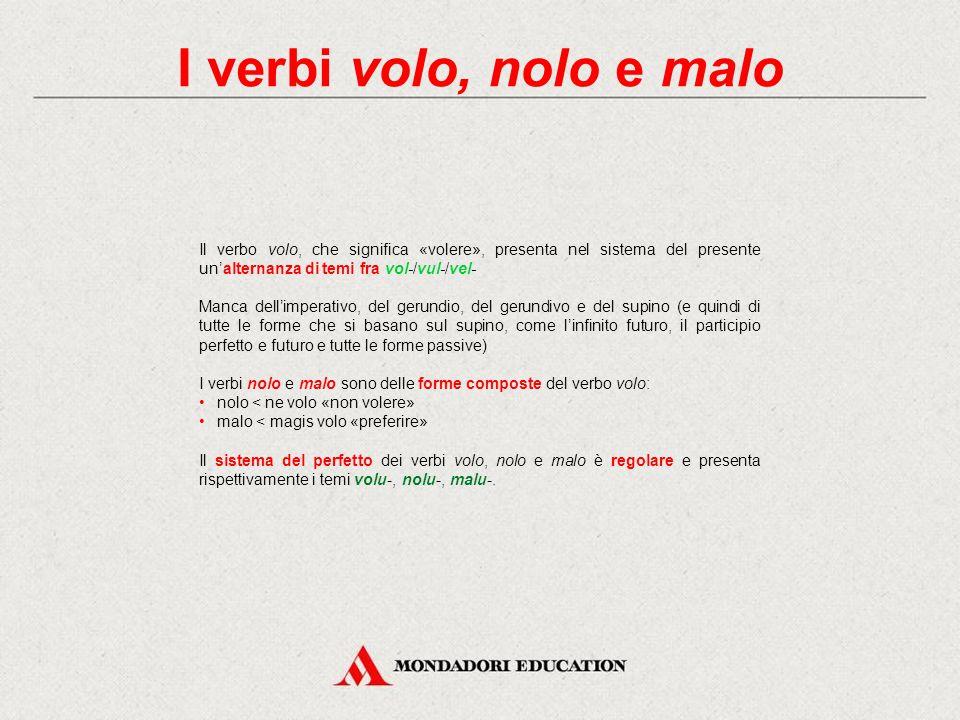 Il verbo eo Verifica immediata Scrivi le singole forme in corrispondenza della persona, del numero e del modo corretti, ricostruendo l'indicativo e l'