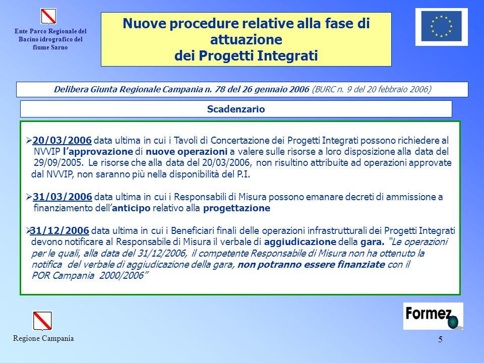 Ente Parco Regionale del Bacino idrografico del fiume Sarno Regione Campania 5 Delibera Giunta Regionale Campania n. 78 del 26 gennaio 2006 (BURC n. 9