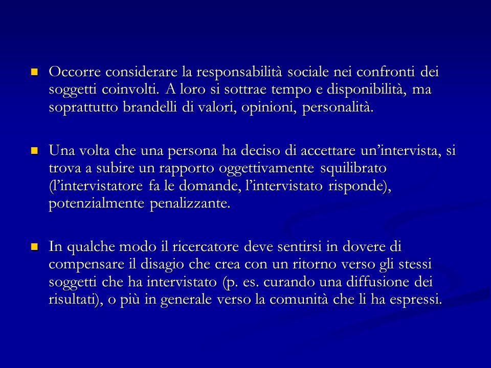 Occorre considerare la responsabilità sociale nei confronti dei soggetti coinvolti. A loro si sottrae tempo e disponibilità, ma soprattutto brandelli
