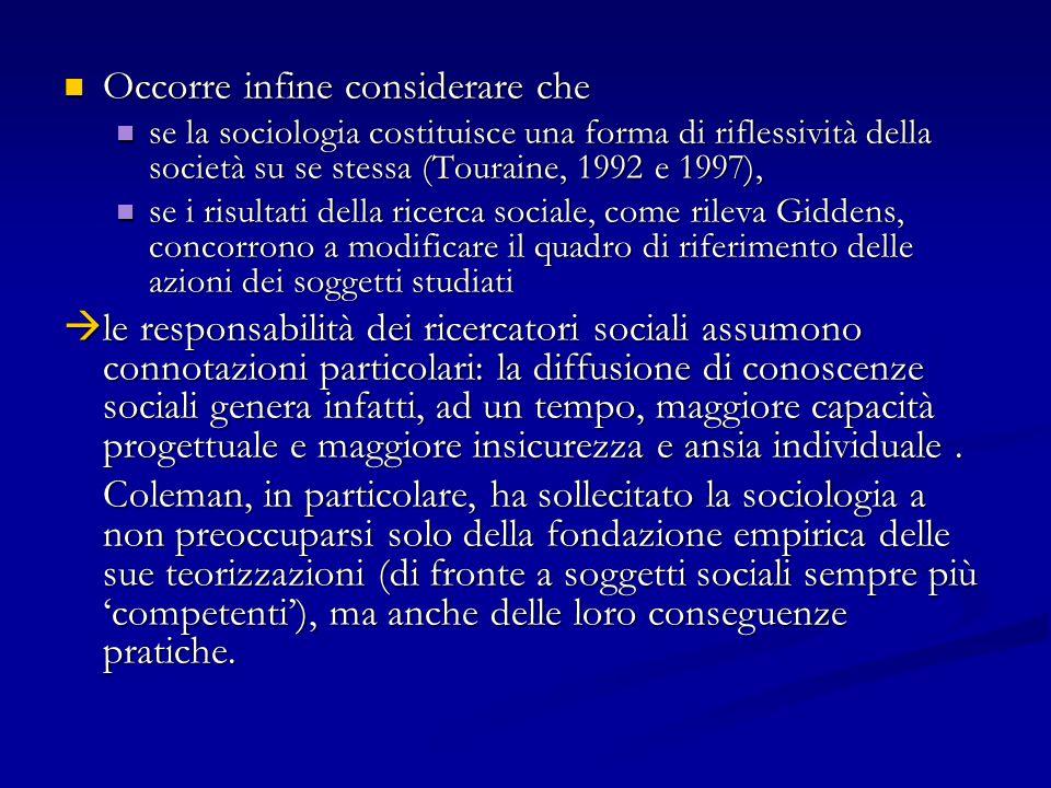 Occorre infine considerare che Occorre infine considerare che se la sociologia costituisce una forma di riflessività della società su se stessa (Toura