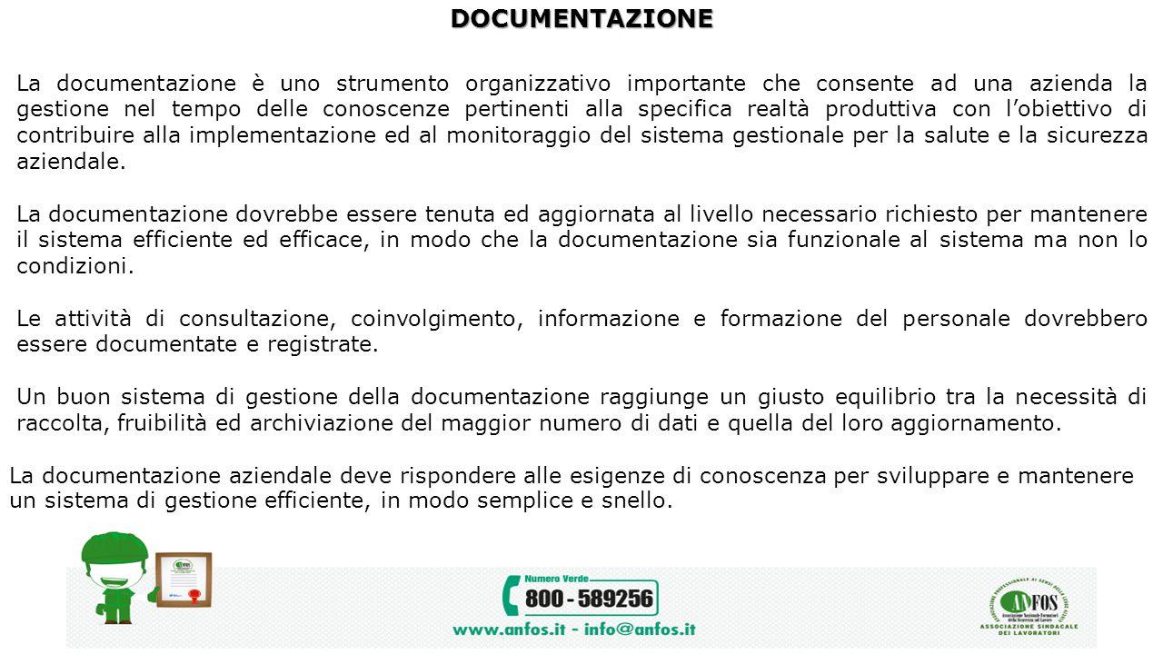 DOCUMENTAZIONE La documentazione è uno strumento organizzativo importante che consente ad una azienda la gestione nel tempo delle conoscenze pertinent