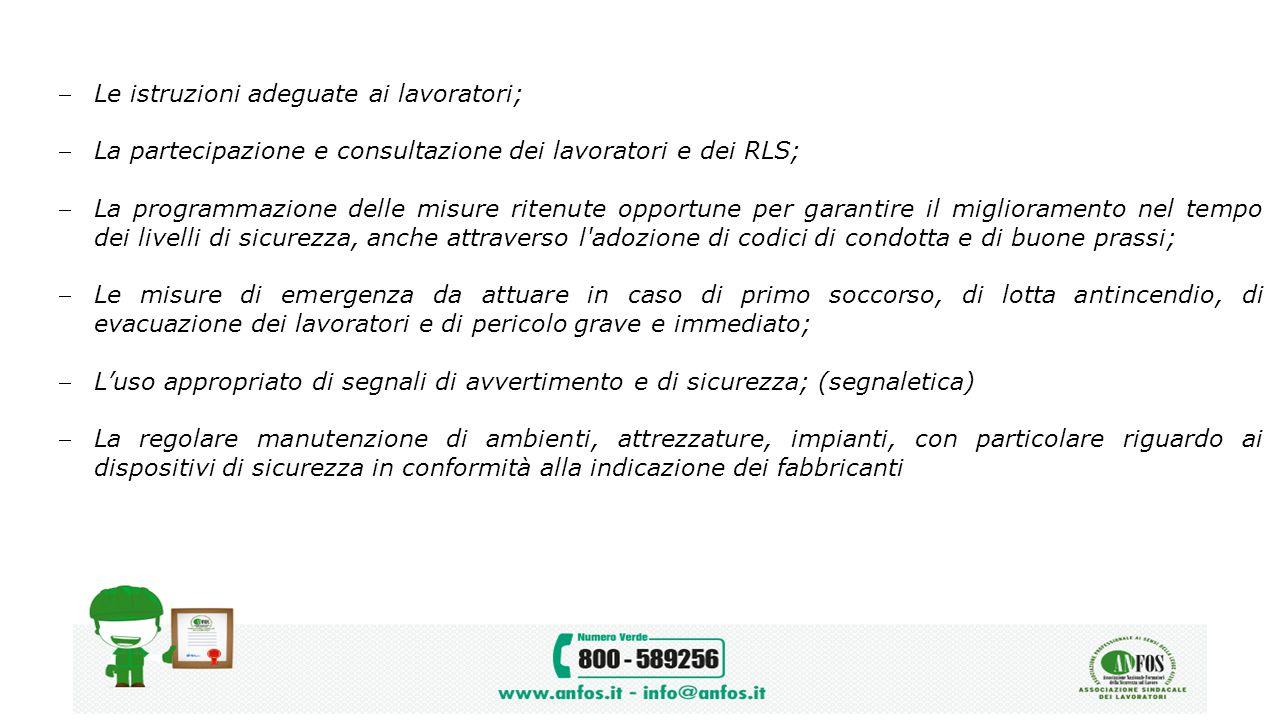 Le istruzioni adeguate ai lavoratori; La partecipazione e consultazione dei lavoratori e dei RLS; La programmazione delle misure ritenute opportune