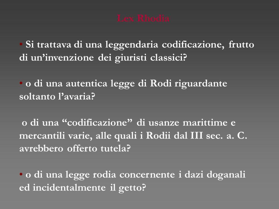Lex Rhodia Si trattava di una leggendaria codificazione, frutto di un'invenzione dei giuristi classici? o di una autentica legge di Rodi riguardante s